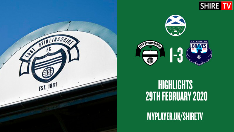 East Stirlingshire V Caledonian Braves (Lowland League 29th February 2020)