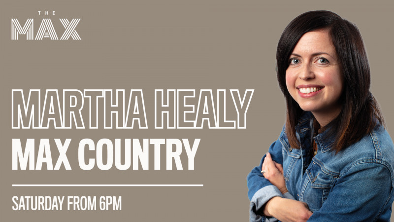 MAX Country with Martha Healey - Saturday 8th of August