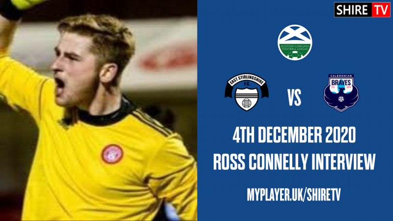 Ross Connelly - Post Match Vs Caley Braves-4th December 2020