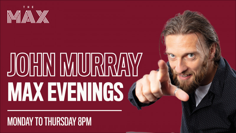 MAX Evenings with Murray - Tuesday 1st of December