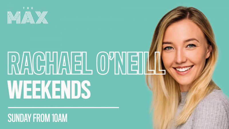 MAX Weekends with Rachael O'Neill - Sunday 18th of April 2021