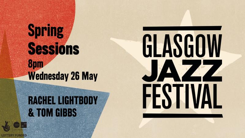 Rachel Lightbody & Tom Gibbs - Spring Sessions