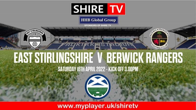 East Stirlingshire v Berwick Rangers (16/4/22)