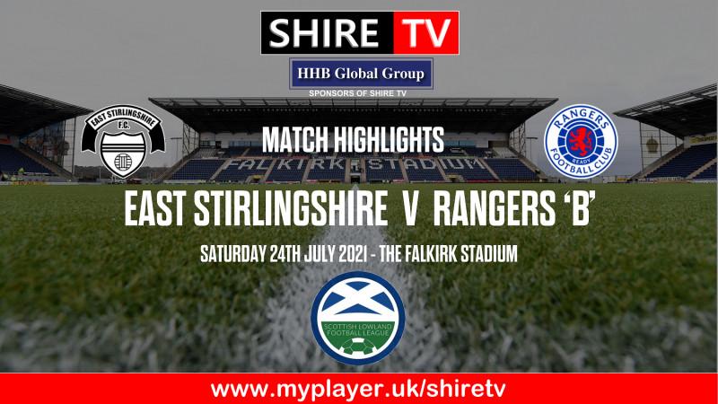 "East Stirlingshire v Rangers ""B""  (24/7/21)"